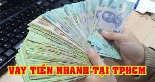 Cho vay tiền nhanh trong ngày tại TP HCM