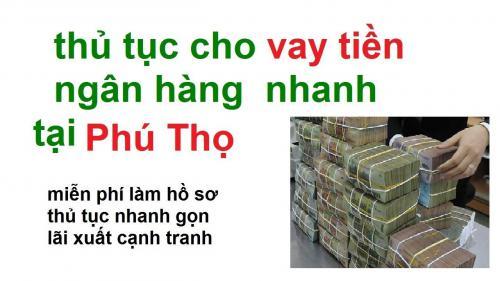 Cho vay không thế chấp ở Phú Thọ