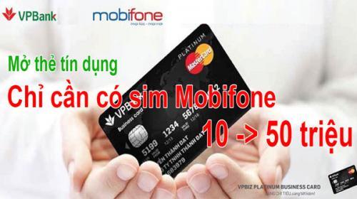Mở thẻ tín dụng Mobifone VPBank không cần chứng minh thu nhập