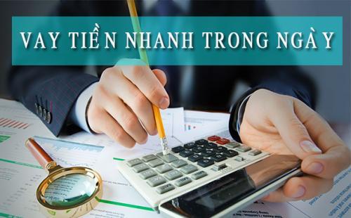 Vay tiền nhanh trong ngày tại Hà Nội, không thế chấp