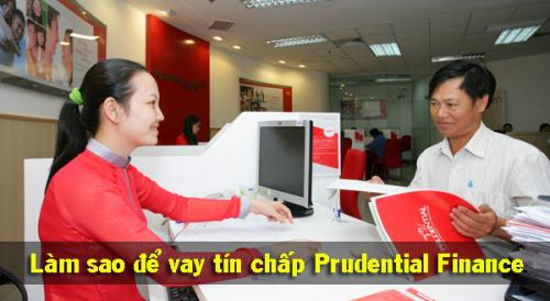 Vay tiền măt theo lương tại công ty tài chính Prudential Finance