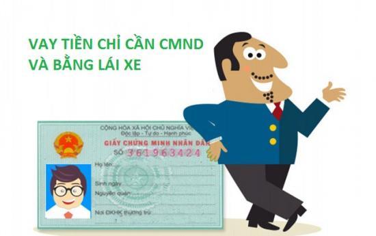 Vay tín chấp CMND và bằng lái xe