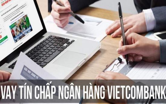 Vay tín chấp vietcombank 2020, Điều kiện Để vay tín chấp Ngân hàng Vietcombank