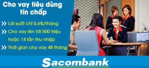 Điều kiện vay tín chấp Ngân Hàng Sacombank như thế nào?