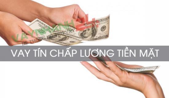 Vay tín chấp theo lương tiền mặt, vay tiêu dùng theo bảng lương tiền mặt