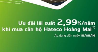 Vietcombank cho vay mua căn hộ HATECO Hoàng Mai Lãi suất 2,99%/năm