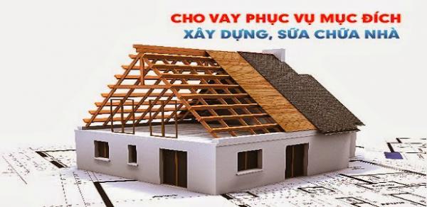 Vay tiền xây, sửa chữa nhà