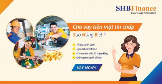 Cho vay tiền mặt tín chấp  SHB Finance