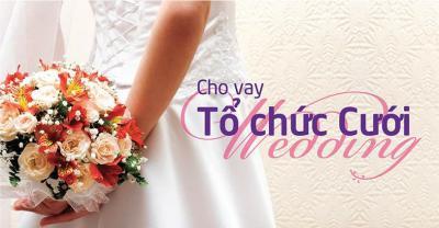 Cho vay tổ chức đám cưới