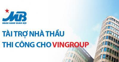 MB triển khai sản phẩm tài trợ nhà thầu thi công cho Vingroup