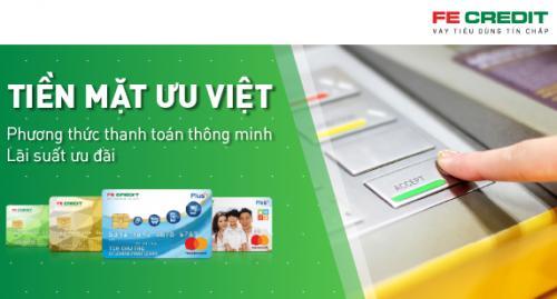 Tiền mặt ưu việt FE Credit Rút tiền mặt qua thẻ tín dụng