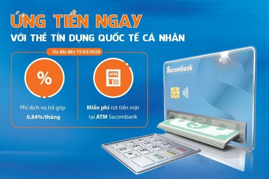 Sacombank ưu đãi phí dịch vụ ứng tiền ngay với thẻ tín dụng