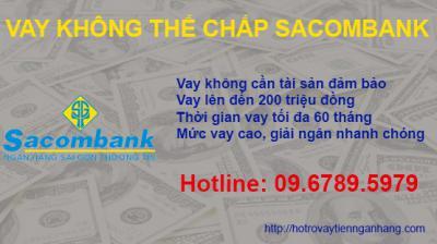 Vay tiền ngân hàng Sacombank không thế chấp