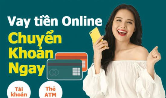 Vay tiền online chuyển khoản 2021