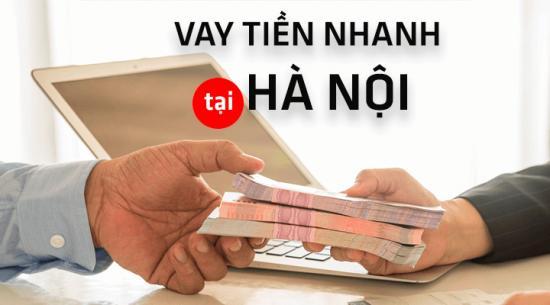 Vay tiền trả góp lãi suất thấp tại Hà Nội